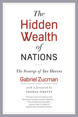The Hidden Wealth of Nations: The Scourge of Tax Havens (Hardback)