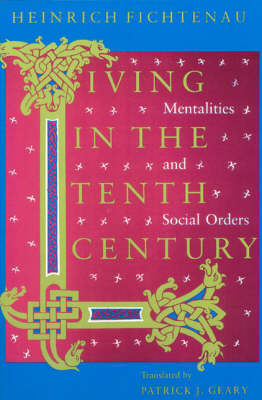 Living in the Tenth Century: Mentalities and Social Orders (Paperback)