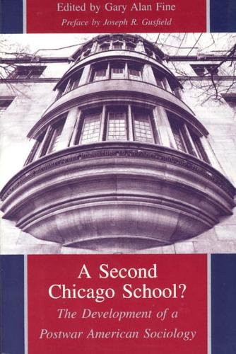 A Second Chicago School?: Development of a Postwar Sociology (Hardback)