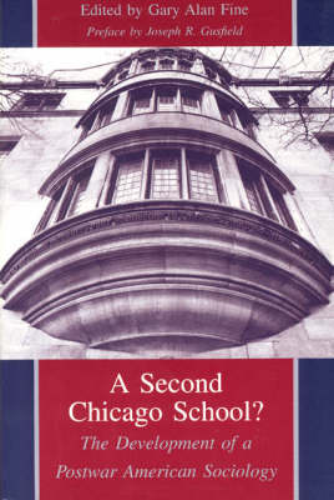 A Second Chicago School?: Development of a Postwar Sociology (Paperback)