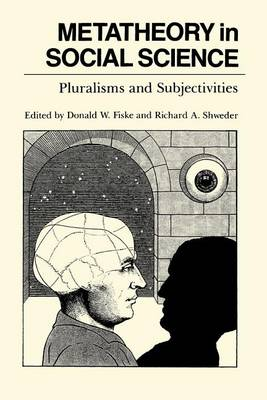 Metatheory in Social Science: Pluralisms and Subjectivities (Paperback)
