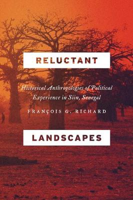 Reluctant Landscapes: Historical Anthropologies of Political Experience in Siin, Senegal (Paperback)