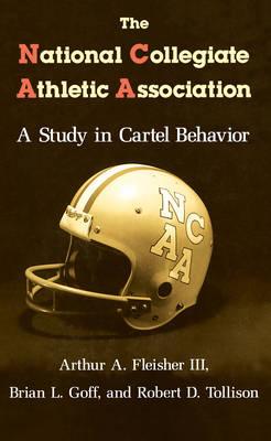 The National Collegiate Athletic Association (Hardback)