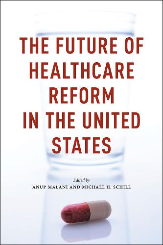 The Future of Healthcare Reform in the United States: States (Hardback)