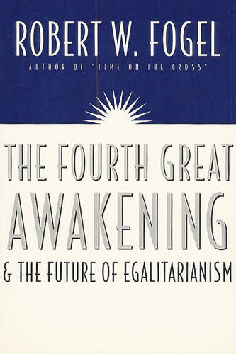 The Fourth Great Awakening and the Future of Egalitarianism (Hardback)