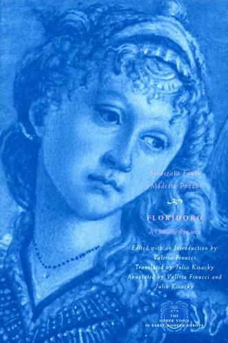 Floridoro: A Chivalric Romance - Other Voice in Early Modern Europe (Hardback)
