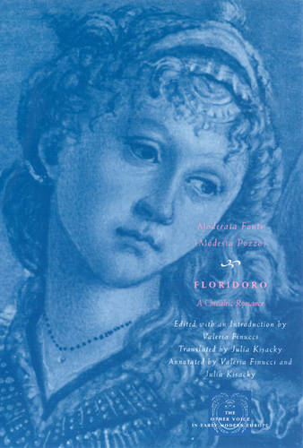 Floridoro: A Chivalric Romance - Other Voice in Early Modern Europe (Paperback)