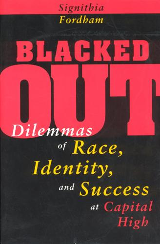Blacked Out: Dilemmas of Race, Identity and Success at Capital High (Paperback)
