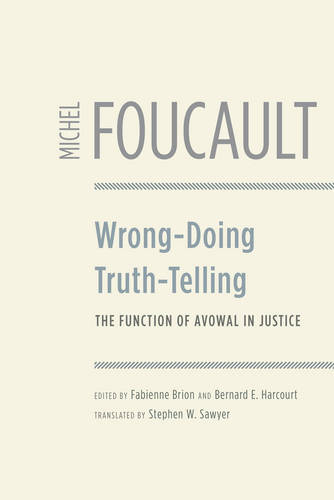 Wrong-doing, Truth-telling: The Function of Avowal in Justice (Hardback)