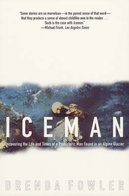 Iceman: Uncovering the Life and Times of a Prehistoric Man Found in an Alpine Glacier (Paperback)