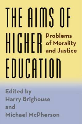 The Aims of Higher Education: Problems of Morality and Justice (Hardback)
