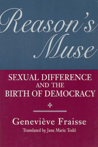 Reason's Muse: Sexual Difference and the Birth of Democracy - Women in Culture and Society Series (Hardback)