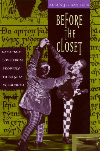 """Before the Closet: Same-sex Love from """"Beowulf"""" to """"Angels in America"""" (Hardback)"""