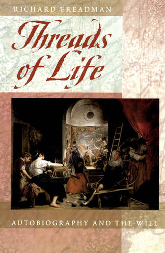Threads of Life: Autobiography and the Will (Paperback)