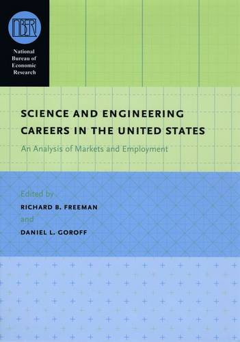 Science and Engineering Careers in the United States: An Analysis of Markets and Employment - National Bureau of Economic Research Conference Report (Hardback)