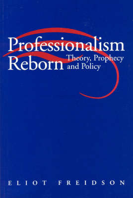 Freidson: Professionalism Reborn (Paper) (Hardback)