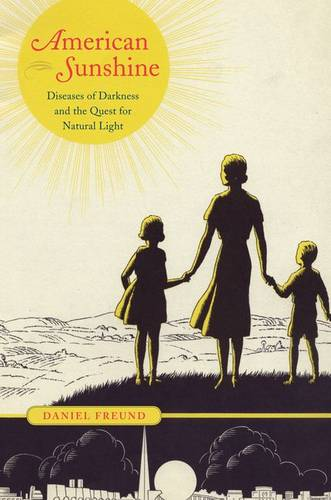 American Sunshine: Diseases of Darkness and the Quest for Natural Light (Hardback)