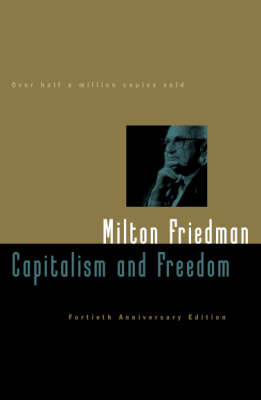 Capitalism and Freedom (Hardback)