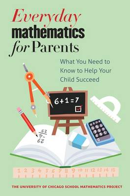 Everyday Mathematics for Parents: What You Need to Know to Help Your Child Succeed (Paperback)