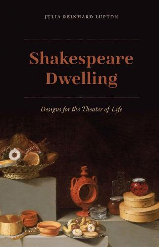 Shakespeare Dwelling: Designs for the Theater of Life (Hardback)