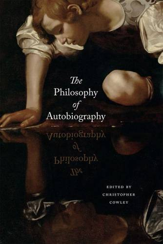 The Philosophy of Autobiography (Paperback)
