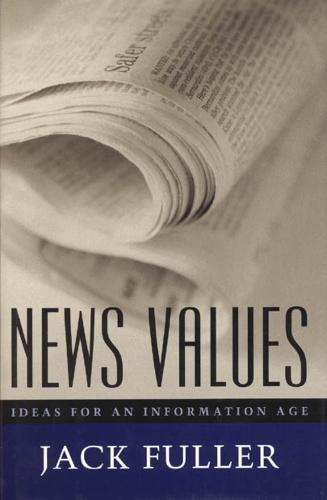 News Values: Ideas for an Information Age (Hardback)