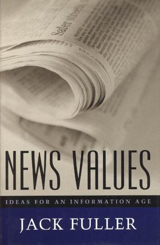 News Values: Ideas for an Information Age (Paperback)