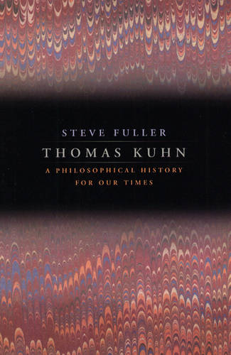 Thomas Kuhn: A Philosophical History for Our Times (Paperback)