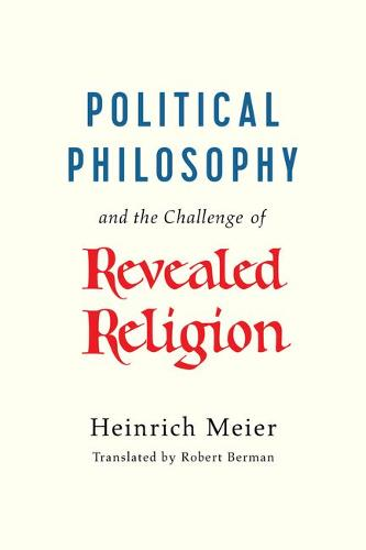 Political Philosophy and the Challenge of Revealed Religion (Hardback)