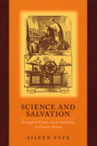 Science and Salvation: Evangelical Popular Science Publishing in Victorian Britain (Paperback)