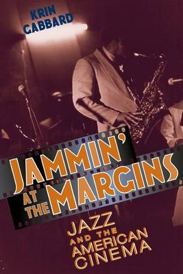 Jammin' at the Margins: Jazz and the American Cinema (Paperback)