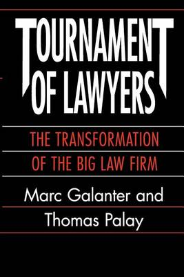 Tournament of Lawyers: Transformation of a Big Law Firm (Paperback)