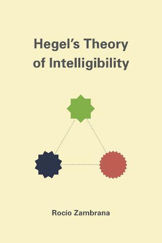 Hegel's Theory of Intelligibility (Hardback)