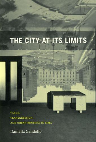 The City at Its Limits: Taboo, Transgression, and Urban Renewal in Lima (Paperback)