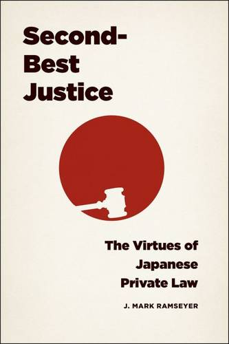 Second-Best Justice: The Virtues of Japanese Private Law (Hardback)