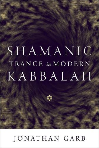 Shamanic Trance in Modern Kabbalah (Hardback)