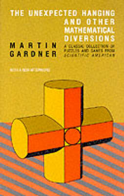 The Unexpected Hanging and Other Mathematical Diversions (Paperback)