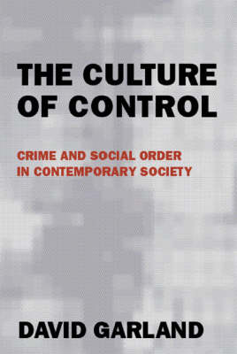 The Culture of Control: Crime and Social Order in Contemporary Society (Hardback)