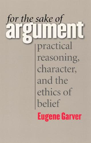 For the Sake of Argument: Practical Reasoning, Character, and the Ethics of Belief (Hardback)
