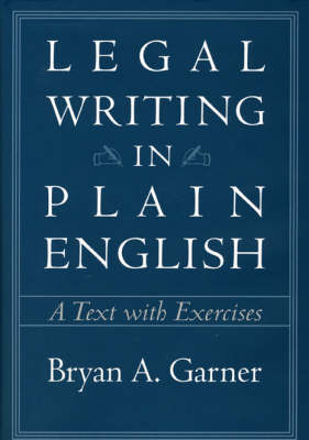 Legal Writing in Plain English: A Text with Exercises - Chicago Guides to Writing, Editing and Publishing (Hardback)