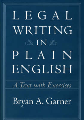 Legal Writing in Plain English: A Text with Exercises - Chicago Guides to Writing, Editing and Publishing (Paperback)