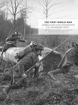 The First World War: Unseen Glass Plate Photographs of the Western Front (Hardback)