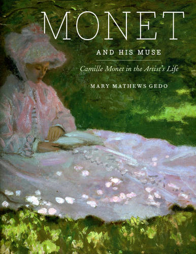 Monet and His Muse: Camille Monet in the Artist's Life (Hardback)