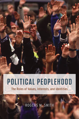 Political Peoplehood: The Roles of Values, Interests, and Identities (Paperback)