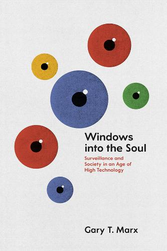 Windows into the Soul: Surveillance and Society in an Age of High Technology (Paperback)