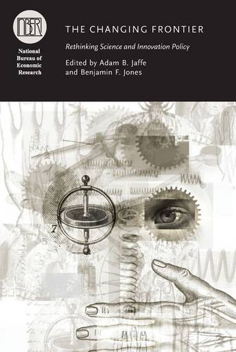 The Changing Frontier: Rethinking Science and Innovation Policy - NBER-Conference Report (Hardback)