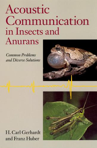 Acoustic Communication in Insects and Anurans: Common Problems and Diverse Solutions (Paperback)