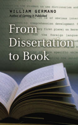 From Dissertation to Book - Chicago Guides to Writing, Editing and Publishing (Paperback)