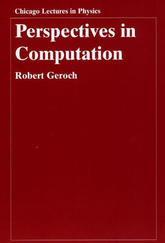 Perspectives in Computation - Chicago Lectures in Physics (Hardback)