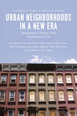 Urban Neighborhoods in a New Era: Revitalization Politics in the Postindustrial City (Paperback)